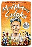Will Shortz Presents Mind-Melting Sudoku: 200 Cranium-Crushing Puzzles