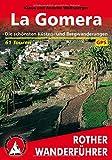 La Gomera. Die schönsten Küsten- und Bergwanderungen. 61 Touren. Mit GPS-Tracks