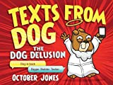 Texts From Dog: The Dog Delusion by Jones, October (2013) Hardcover