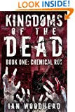 Kingdoms of the Dead: Chemical Rot