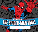 The Spider-Man Vault: A Museum-in-a-Book with Rare Collectibles Spun from Marvel's Web (0762437723) by Peter A. David