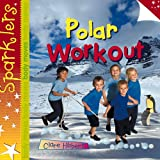 img - for Polar Workout (Sparklers: Body Moves) book / textbook / text book