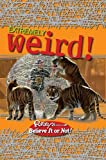 RIPLEY'S EXTREMELY WEIRD! (1847945937) by ROBERT RIPLEY