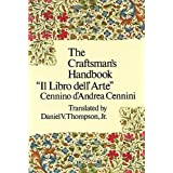 "The Craftsman's Handbook (Dover Art Instruction)von ""Cennino A. Cennini"""