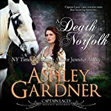 A Death in Norfolk: Captain Lacey Regency Mysteries, Book 7
