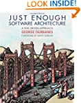 Just Enough Software Architecture: A...