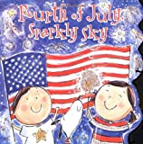 Fourth of July, Sparkly Sky (Sparkle 'n' Twinkle Books) (0689857187) by Holub, Joan