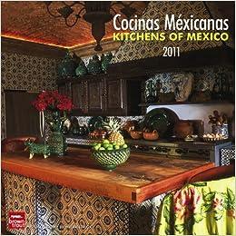 Cocinas Mexicanas/Kitchens of Mexico 2011 Square Calendar – Wall