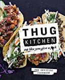 img - for Thug Kitchen: The Official Cookbook: Eat Like You Give a F*ck book / textbook / text book