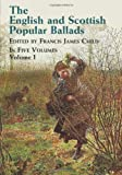 The English and Scottish Popular Ballads, Vol. 1 (0486431452) by Francis James Child