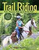img - for Trail Riding: Train, Prepare, Pack Up & Hit the Trail book / textbook / text book