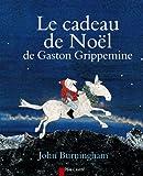 Le cadeau de Noêl de Gaston Grippemine
