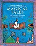 The Orchard Book of Magical Tales