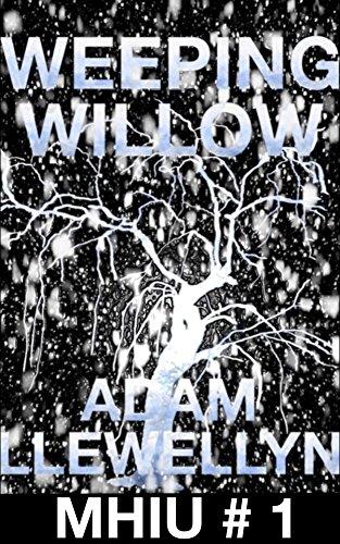 Book: Weeping Willow (MHIU Book 1) by Adam Llewellyn