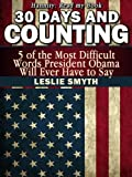 30 Days And Counting: 5 of the Most Difficult Words President Obama Will Ever Have to Say