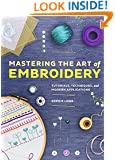 Chronicle Books Mastering the Art of Embroidery: Tutorials, Techniques, and Modern Applications