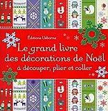 Le grand livre des décorations de Noël à découper, plier et coller