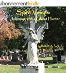 Spirit Voices: Journeys with a Ghosth...