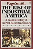 The Rise of Industrial America: A People's History of the Post-Reconstruction Era (People's History of the USA) (0140122621) by Smith, Page