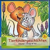 Tierkindergeschichten - Kleine Tiere entdecken die Welt (Ein Hörbuch für Kinder ab 3 Jahren) [CD / Audiobook] - 2013