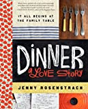 Dinner: A Love Story: It all begins at the family table