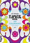 Flower power: 100 coloriages anti-stress