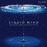 Liquid Mind: Relaxing Rain & Ocean Mixes