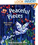 Peaceful Pieces: Poems and Quilts Abo...