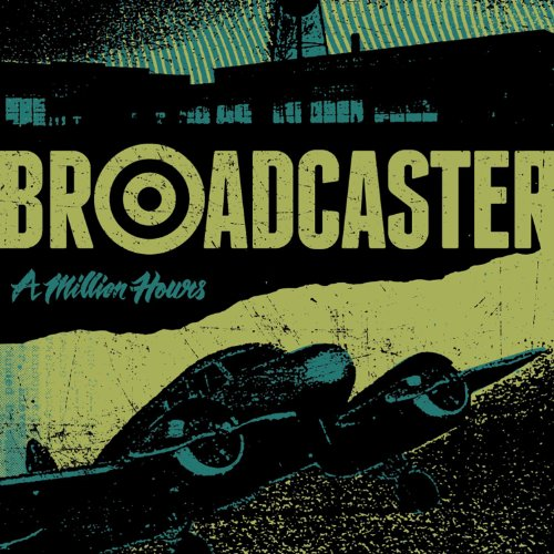 Broadcaster-A Million Hours-2013-FNT Download
