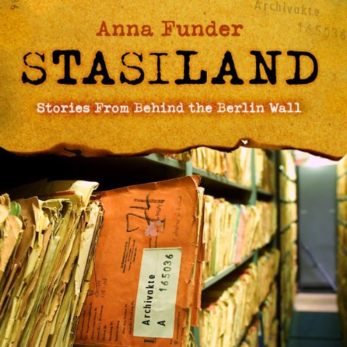 Stories from Behind the Berlin Wall - Anna Funder
