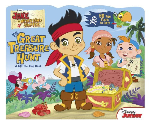 Jake And The Never Land Pirates The Great Treasure Hunt: A Lift-The-Flap Book front-443270