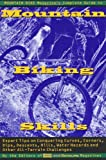img - for Mountain Bike Magazine's Complete Guide To Mountain Biking Skills: Expert Tips On Conquering Curves, Corners, Dips, Descents, Hills, Water Hazards, And Other All-Terrain Challenges book / textbook / text book