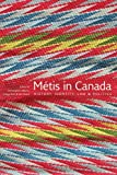 Metis in Canada History, Identity, Law and Politics