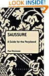 Saussure: A Guide For The Perplexed (...