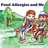 Food Allergies and Me: A Children's Book ~ Juniper Skinner