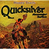 Happy Trailspar Quicksilver Messenger...