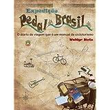 Expedição Pedal Brasil O diário de viagem que é um manual de cicloturismo