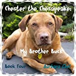 Chester the Chesapeake Book Four: My Brother Buck
