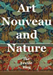 Art Nouveau and Nature: A Celebration...