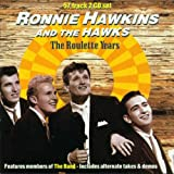The Roulette Yearsby Ronnie Hawkins