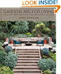 Gardens Are For Living: Design Inspir...