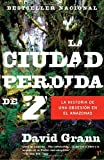 David Grann La Ciudad Perdida de Z = The Lost City of Z (Vintage Espanol)
