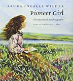 img - for Pioneer Girl: The Annotated Autobiography book / textbook / text book