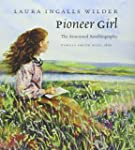 Pioneer Girl: The Annotated Autobiogr...