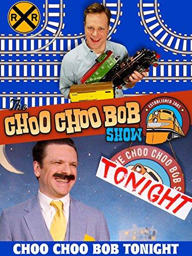 The Choo Choo Bob Show: Choo Choo Bob Tonight