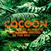 Cocoon Ibiza mixed by Ilario Alicante