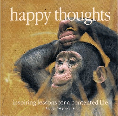 Happy Thoughts: Inspiring Lessons for a Contented Life