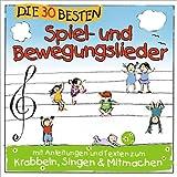 """Die 30 besten Spiel- und Bewegungslieder -  Kinderlieder und Babyliedervon """"Simone Sommerland,..."""""""