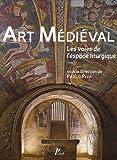 echange, troc Collectif, Paolo PIVA - Art médiéval. Les voies de l'espace liturgique. Sous la direction de Paolo Piva.