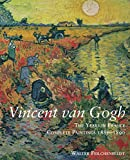 Vincent van Gogh: The Years in France: Complete Paintings 1886-1890